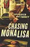 Chasing Mona Lisa, Tricia Goyer and Mike Yorkey, 0800720466