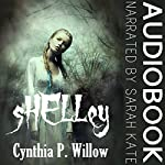 Shelley: A Christian Paranormal Novella | Cynthia P Willow