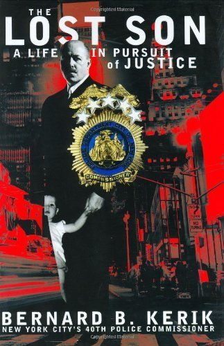 The Lost Son: A Life in Pursuit of Justice by Bernard B. Kerik (2001-11-12)
