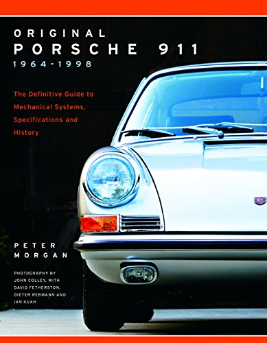 Original Porsche 911 1964-1998: The Definitive Guide to Mechanical Systems, Specifications and History (Collector's Originality Guide)