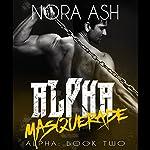 Alpha: Masquerade | Nora Ash