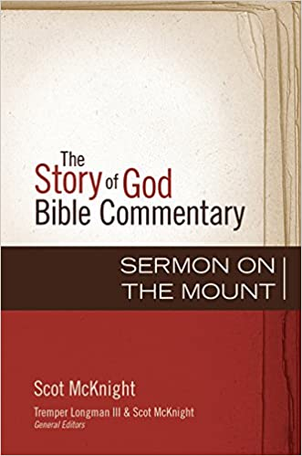 Sermon On The Mount Story Of God Bible Commentary Scot McKnight Tremper Longman III 9780310327134 Amazon Books