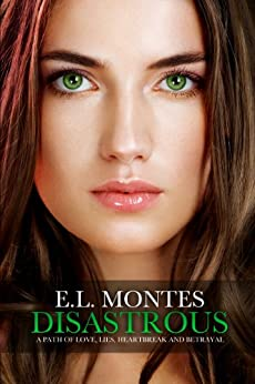 Disastrous (Disastrous Series Book 1) by [Montes, Emmy, Montes, E L]