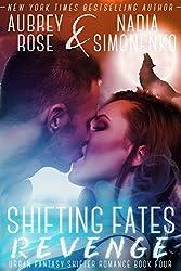 Shifting Fates: Revenge (Urban Fantasy Shifter Romance Book Four) (English Edition)