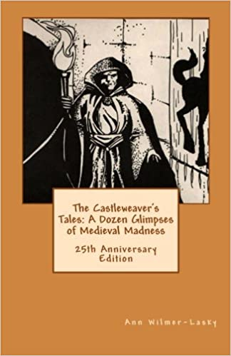 Book The Castleweaver's Tales: A Dozen Glimpses of Medieval Madness: 25th Anniversary Edition: Volume 1