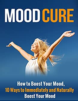 Mood Cure Boost Immediately Naturally ebook