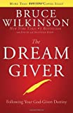 By Bruce Wilkinson - The Dream Giver (First Printing) (9/15/04)