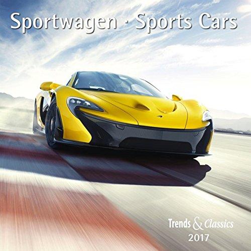 Sportwagen Sports Cars 2017 - Broschürenkalender - Wandkalender - mit herausnehmbarem Poster - Format 30 x 30 cm