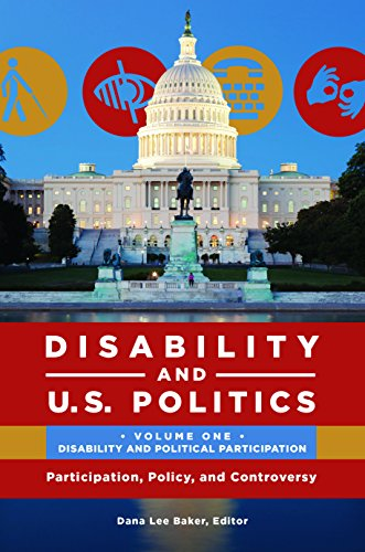 Disability and U.S. Politics [2 volumes]: Participation, Policy, and Controversy