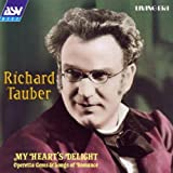 Richard Tauber - My Heart's Delight