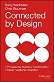 img - for Connected by Design: Seven Principles for Business Transformation Through Functional Integration book / textbook / text book