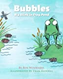 img - for Bubbles (Adventures of Bubbles the Frog) (Volume 1) book / textbook / text book