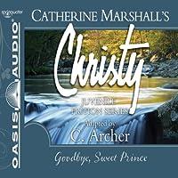 Goodbye, Sweet Prince: Christy Series, Book 11