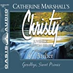Goodbye, Sweet Prince: Christy Series, Book 11 | Catherine Marshall,C. Archer (adaptation)