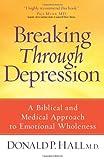 Breaking Through Depression, Donald P. Hall, 0736925538