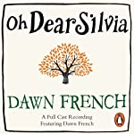 Oh Dear Silvia | Dawn French