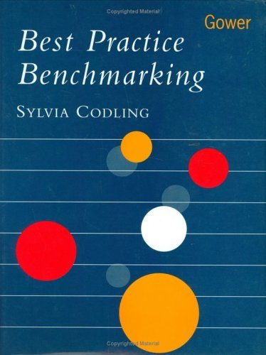 Best Practice Benchmarking: A Management Guide by Sylvia Codling (1995-04-20)
