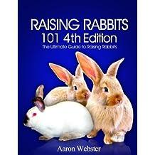 Raising Rabbits 101 4th Edition