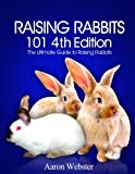 Raising Rabbits 101 4th Edition