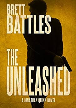 The Unleashed (A Jonathan Quinn Novel Book 10) by [Battles, Brett]