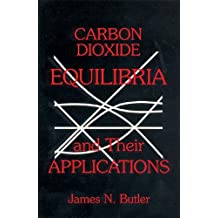 Carbon Dioxide Equilibria and Their Applications