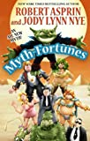 Myth-Fortunes, Robert L. Asprin and Jody Lynn Nye, 0809573334