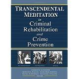 Transcendental Meditation® in Criminal Rehabilitation and Crime Prevention