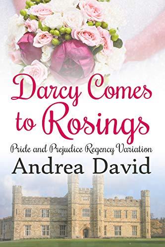 Darcy Comes To Rosings A Pride And Prejudice Regency Variation