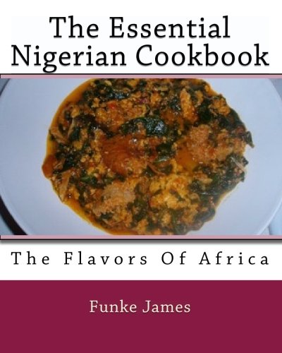 The Essential Nigerian Cookbook by Funke James