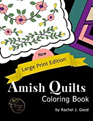 Amish Quilts Coloring Book -- Large Print (Amish Quilts and Proverbs) (Volume 1)