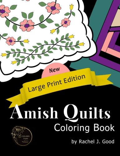 Coloring Books for Seniors: Including Books for Dementia and Alzheimers - Amish Quilts Coloring Book -- Large Print (Amish Quilts and Proverbs) (Volume 1)