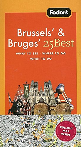 Fodor's Brussels' & Bruges' 25 Best, 4th Edition (Full-color Travel Guide)