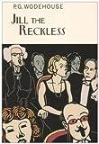 Jill the Reckless, P. G. Wodehouse, 1585676608