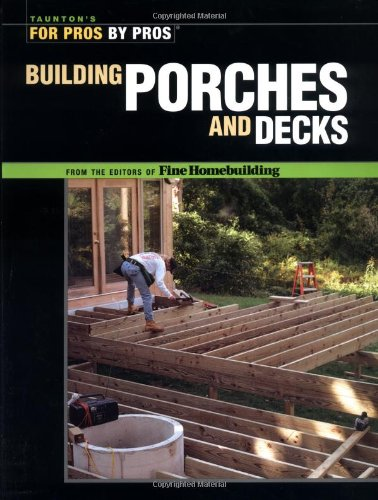 Cheap  Building Porches and Decks (For Pros by Pros)