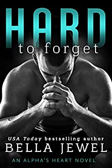 Hard to Forget by [Jewel, Bella]