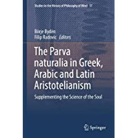 The Parva naturalia in Greek, Arabic and Latin Aristotelianism: Supplementing the Science of the Soul