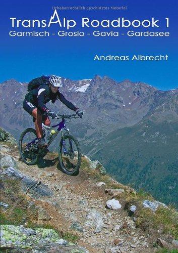 Transalp Roadbook 1: Garmisch-Grosio-Gavia-Gardasee