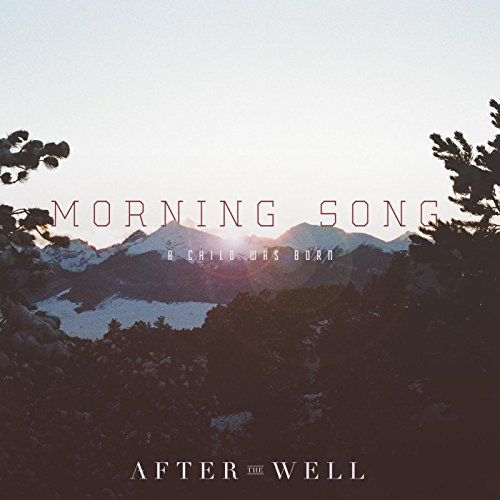 Morning Song: A Child Was Born