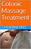 Colonic Massage Treatment: A professional treatment for massage therapists