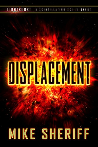 Lightburst: Displacement by [Sheriff, Mike]