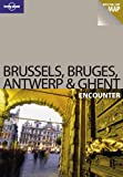 Front cover for the book Lonely Planet Brussels, Bruges, Antwerp & Ghent Encounter by Catherine Le Nevez