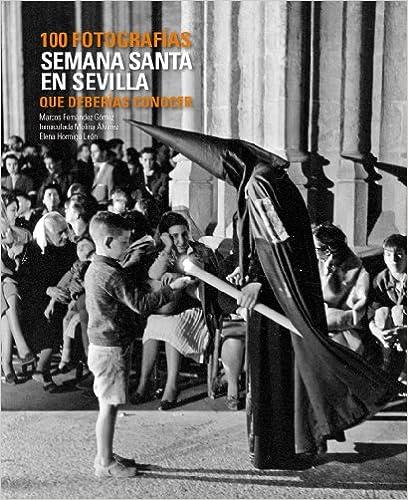 100 fotografías de la Semana Santa de Sevilla