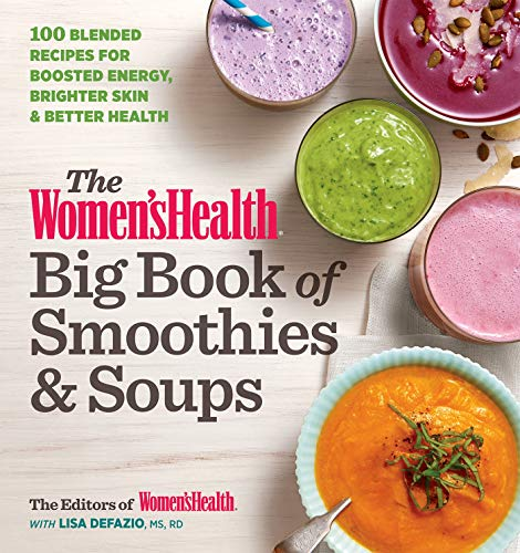 The Women's Health Big Book of Smoothies & Soups: More than 100 Blended Recipes for Boosted Energy, Brighter Skin & Better - Recipe Fruit Soup