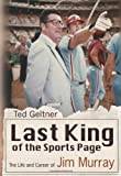 Last King of the Sports Page: The Life and Career of Jim Murray (Sports and American Culture)