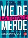 Vie de merde - La Totale par Valette