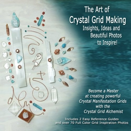 The Art of Crystal Grid Making: Insights, Ideas and Beautiful Photos to Inspire! (Grid Generation)