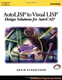 img - for AutoLISP to Visual LISP: Design Solutions: Design Solutions for AutoCAD 2000 (Autodesk's Programmer Series) book / textbook / text book