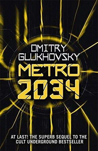 Metro 2034 (METRO by Dmitry Glukhovsky) (Volume 2)