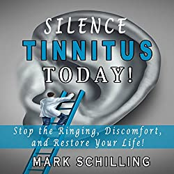 Silence Tinnitus Today!