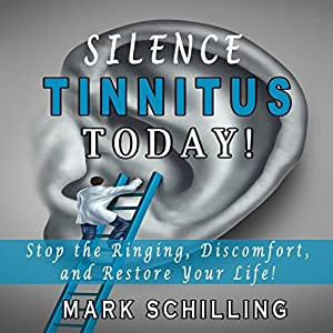 Silence Tinnitus Today! Audiobook